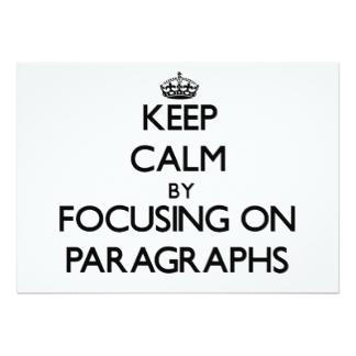 keep_calm_by_focusing_on_paragraphs_5x7_paper_invitation_card-r0e85b1efc6804fc481a1959617a68ead_zkrqs_324